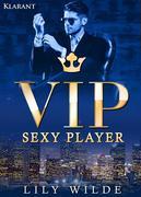 VIP Sexy Player. Erotischer Roman