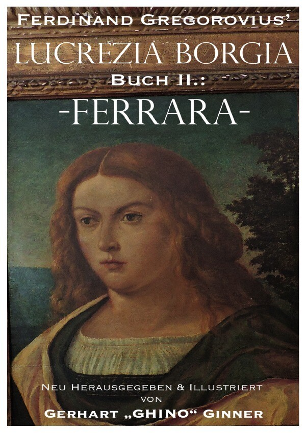 Ferdinand Gregorovius' Lukrezia Borgia, Buch II.: Ferrara als Buch (kartoniert)