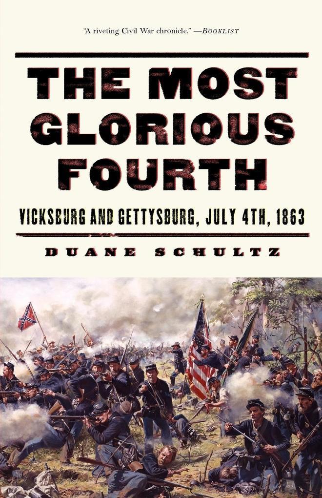 The Most Glorious Fourth: Vicksburg and Gettysburg, July 4, 1863 als Buch (kartoniert)