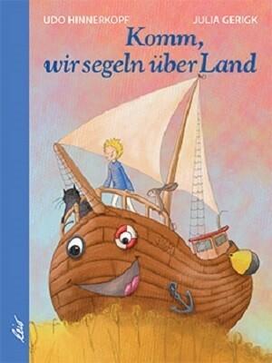 Komm, wir segeln über Land als Buch (gebunden)