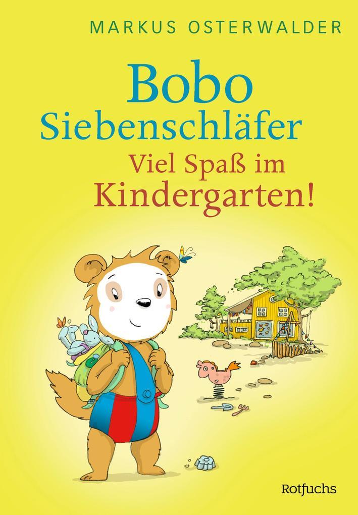 Bobo Siebenschläfer: Viel Spaß im Kindergarten! als Buch (gebunden)