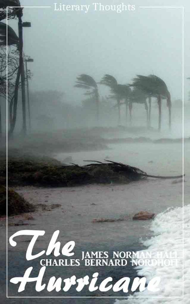 The Hurricane (Charles Bernard Nordhoff, James Norman Hall) (Literary Thoughts Edition) als eBook epub