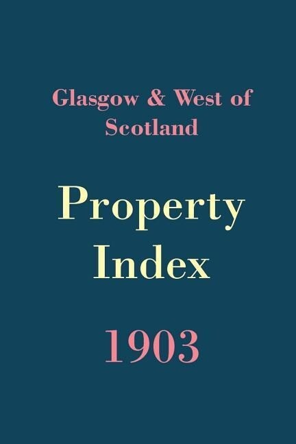 Glasgow & West of Scotland Property Index, 1903 als Taschenbuch