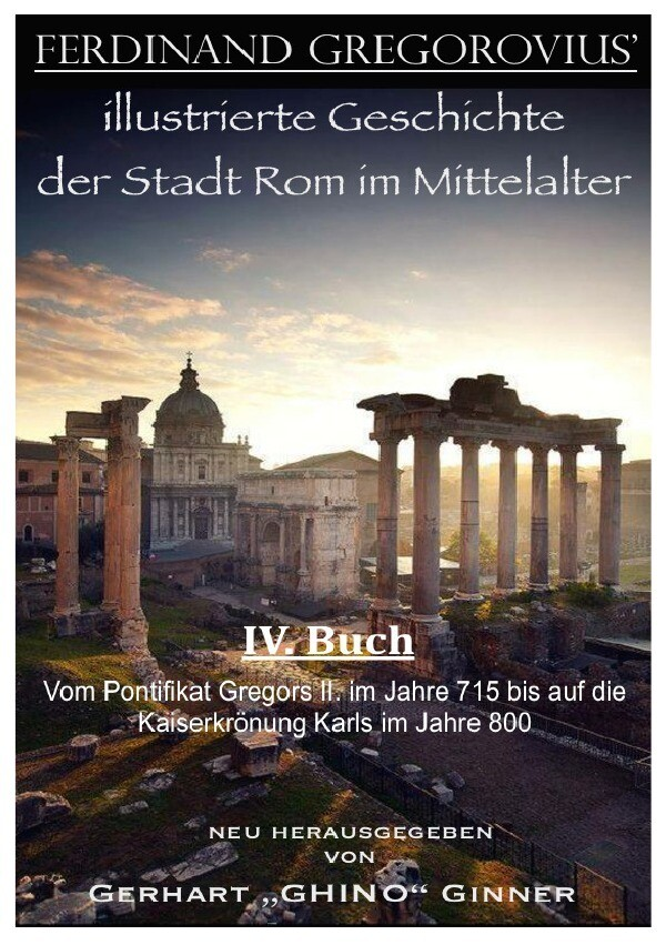 Ferinand Gregorovius' illustrierte Geschichte der Stadt Rom im Mittelalter, IV. Buch als Buch (kartoniert)