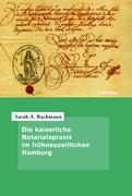 Die kaiserliche Notariatspraxis im frühneuzeitlichen Hamburg