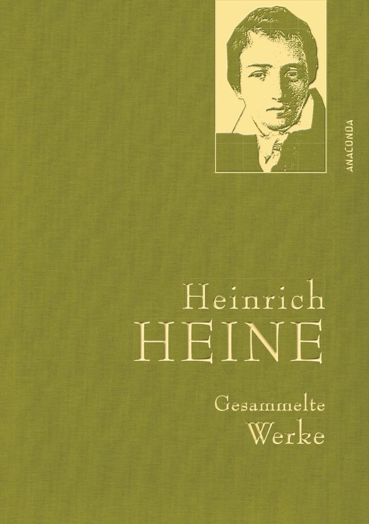Heinrich Heine - Gesammelte Werke (Iris®-LEINEN-Ausgabe) als Buch (gebunden)