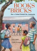 Books and Bricks: How a School Rebuilt the Community