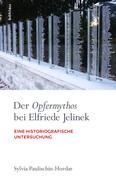 Der Opfermythos bei Elfriede Jelinek