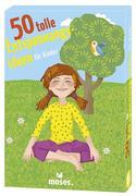 50 tolle Entspannungsideen für Kinder