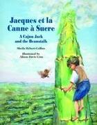 Jacques Et La Canne À Sucre: A Cajun Jack and the Beanstalk
