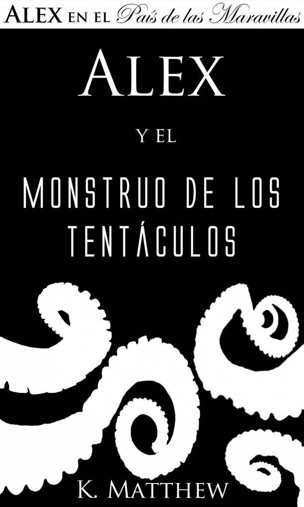 Alex y el Monstruo de los Tentáculos als eBook epub