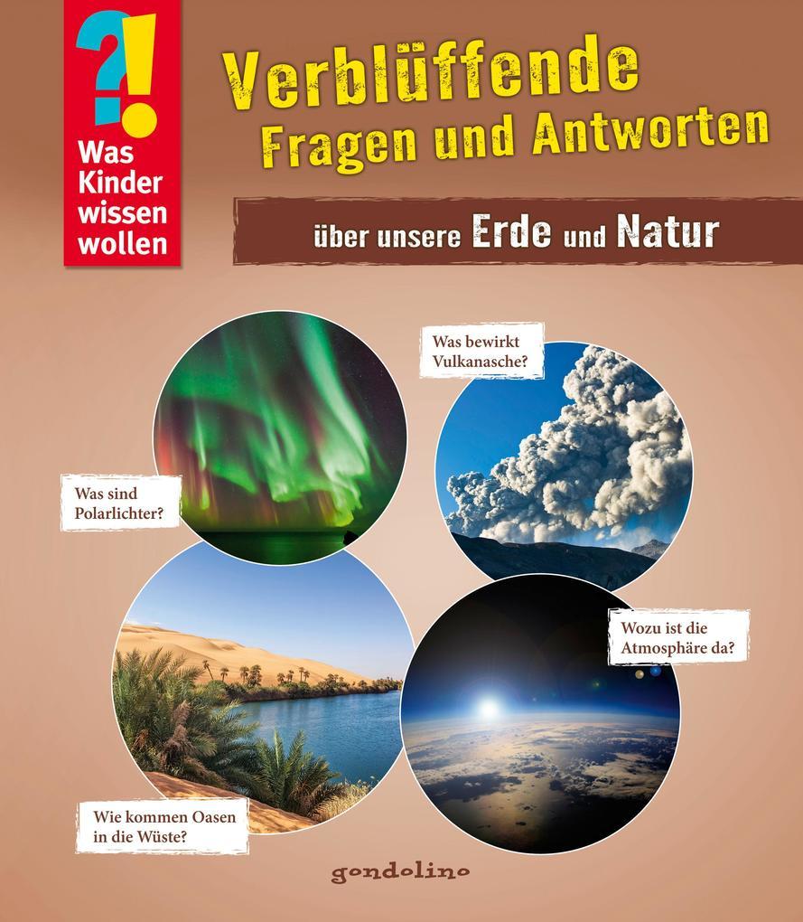 Verblüffende Fragen und Antworten über unsere Erde und Natur als Buch (gebunden)