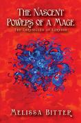 The Nascent Powers of a Mage (The Chronicles of Loresse, #1)