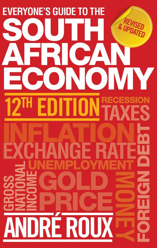 Everyone's Guide to the South African Economy 12th edition als eBook epub