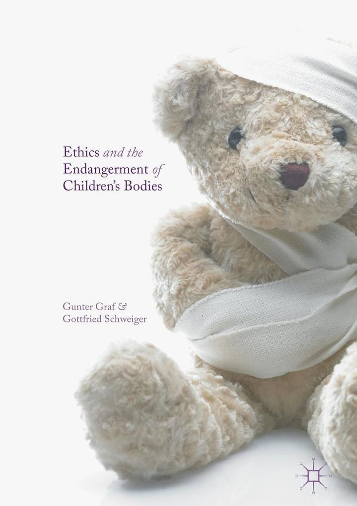 Ethics and the Endangerment of Children's Bodies als eBook pdf