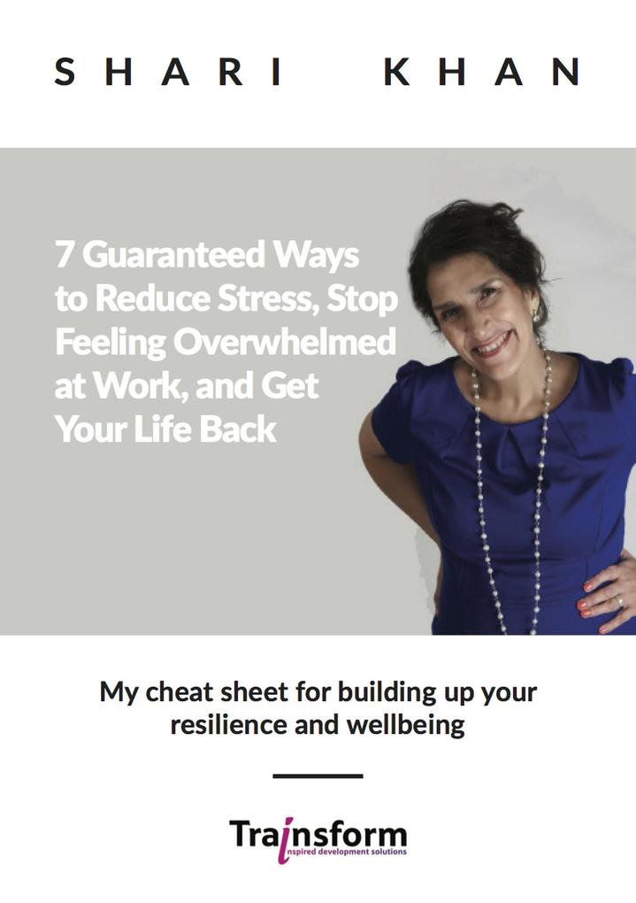 7 Guaranteed Ways to Reduce Stress, Stop Feeling Overwhelmed at Work, and Get Your Life Back - My cheat sheet for building up your resilience and wellbeing als eBook epub