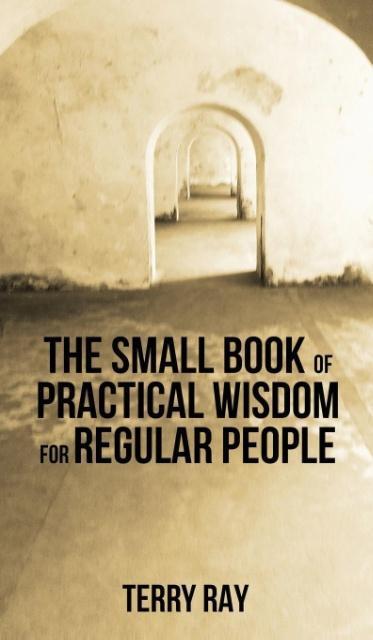 The Small Book of Practical Wisdom for Regular People als Buch (gebunden)