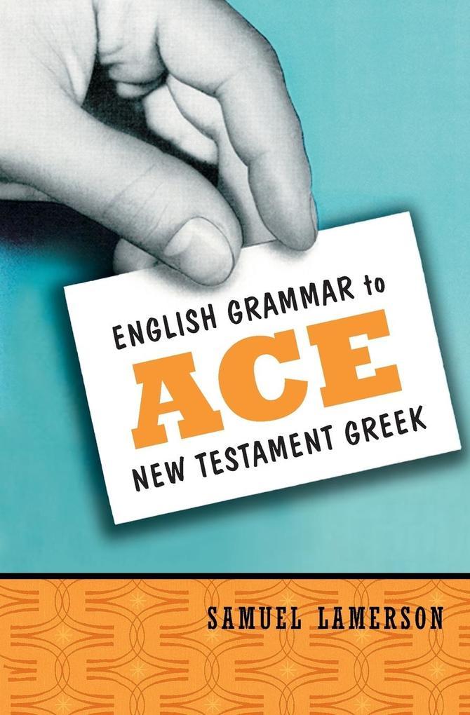 English Grammar to Ace New Testament Greek als Taschenbuch