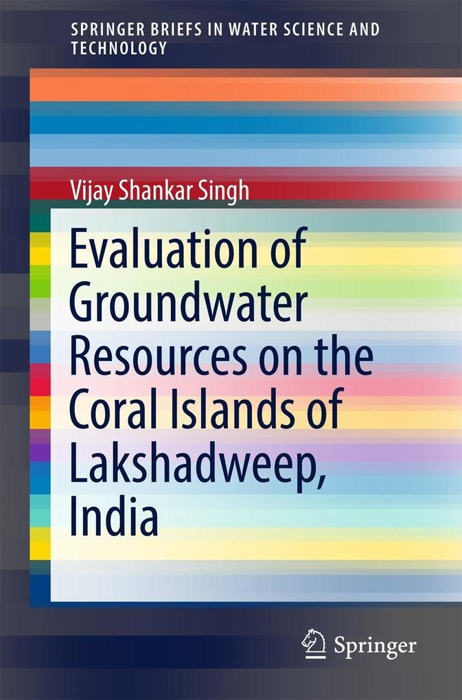 Evaluation of Groundwater Resources on the Coral Islands of Lakshadweep, India als eBook pdf