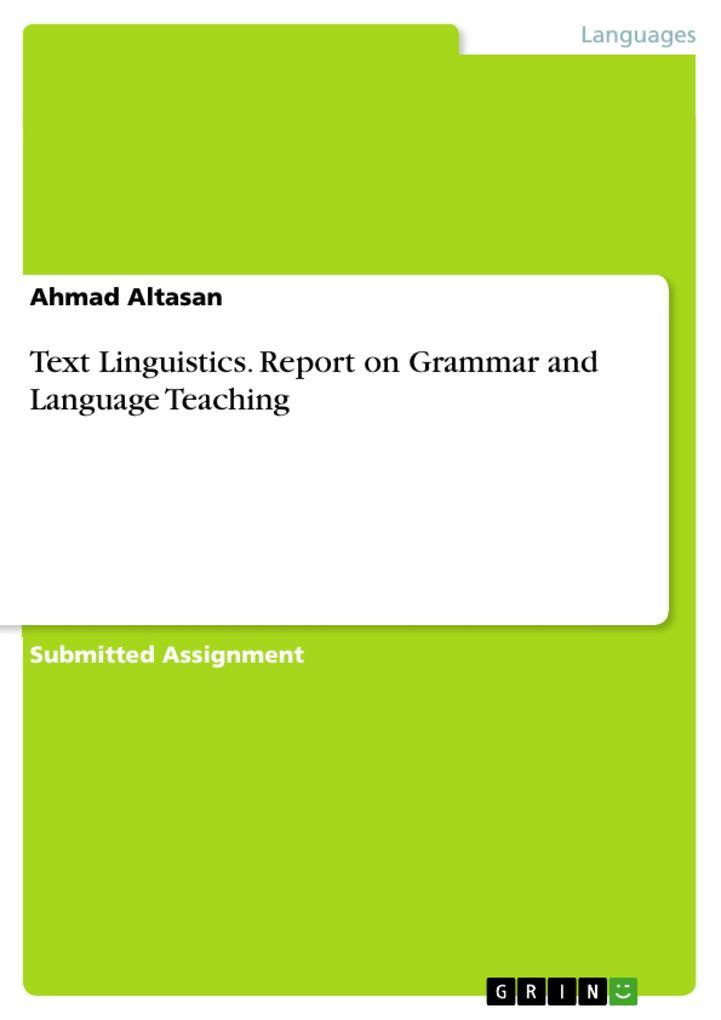 Text Linguistics. Report on Grammar and Language Teaching als Taschenbuch