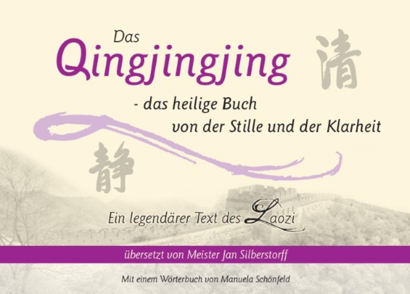 Das Qingjingjing - Das heilige Buch von der Stille und der Klarheit als Buch (gebunden)