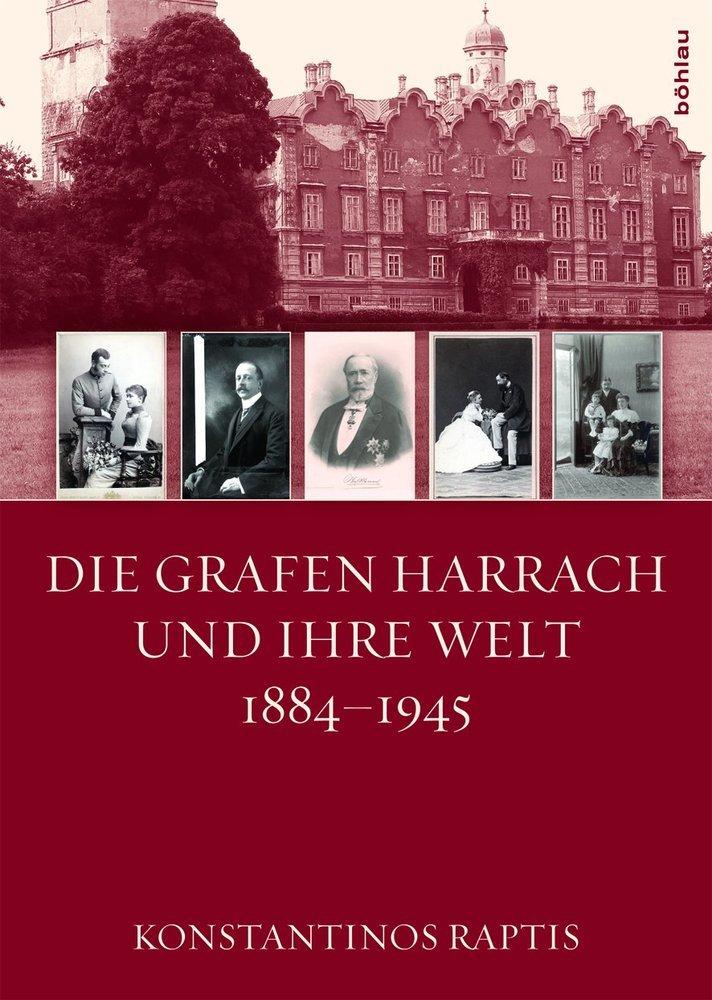 Die Grafen Harrach und ihre Welt 1884-1945 als Buch (gebunden)