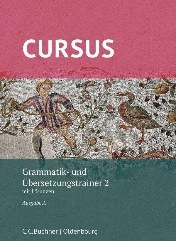 Cursus A Neu Grammatik- und Übersetzungstrainer 2 als Buch (kartoniert)