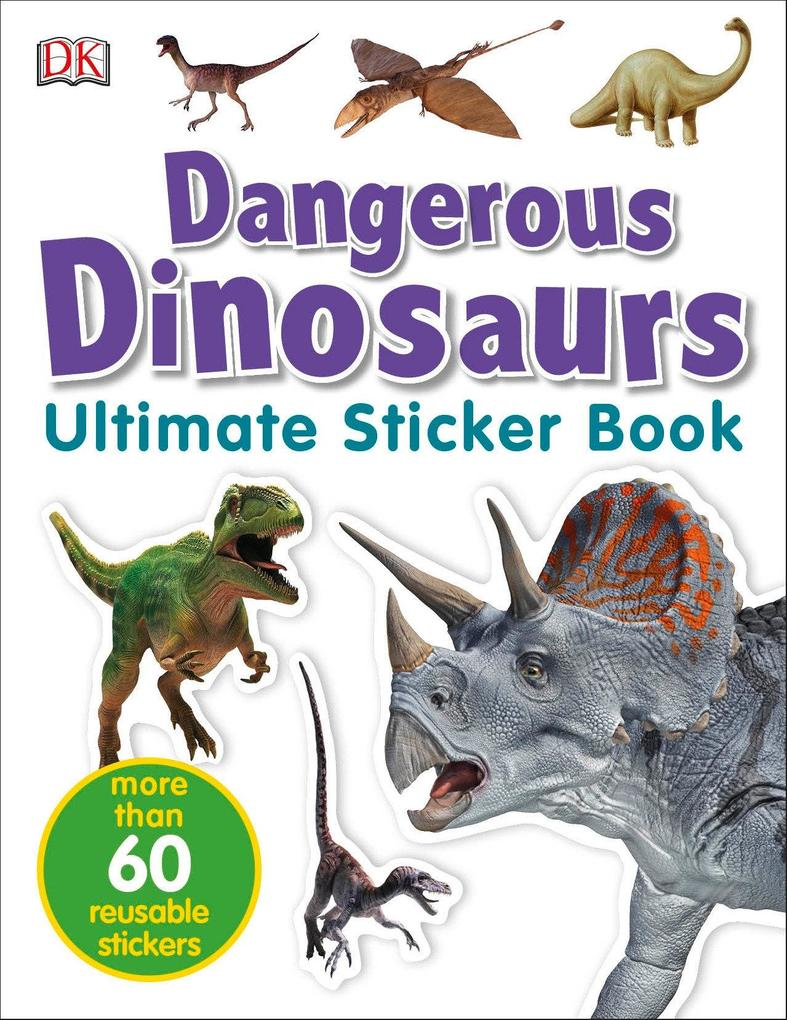 Ultimate Sticker Book: Dangerous Dinosaurs: More Than 60 Reusable Full-Color Stickers als Taschenbuch