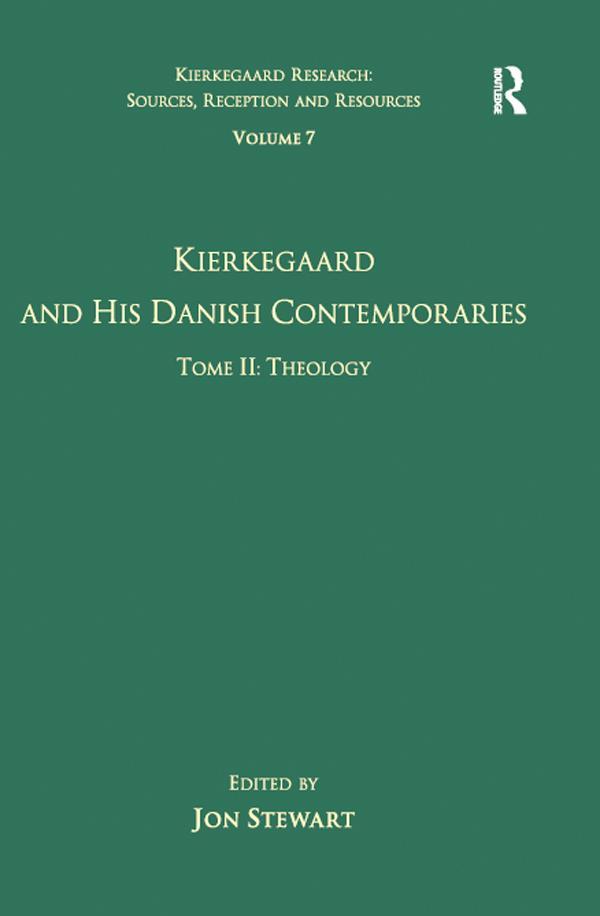 Volume 7, Tome II: Kierkegaard and His Danish Contemporaries - Theology als eBook pdf