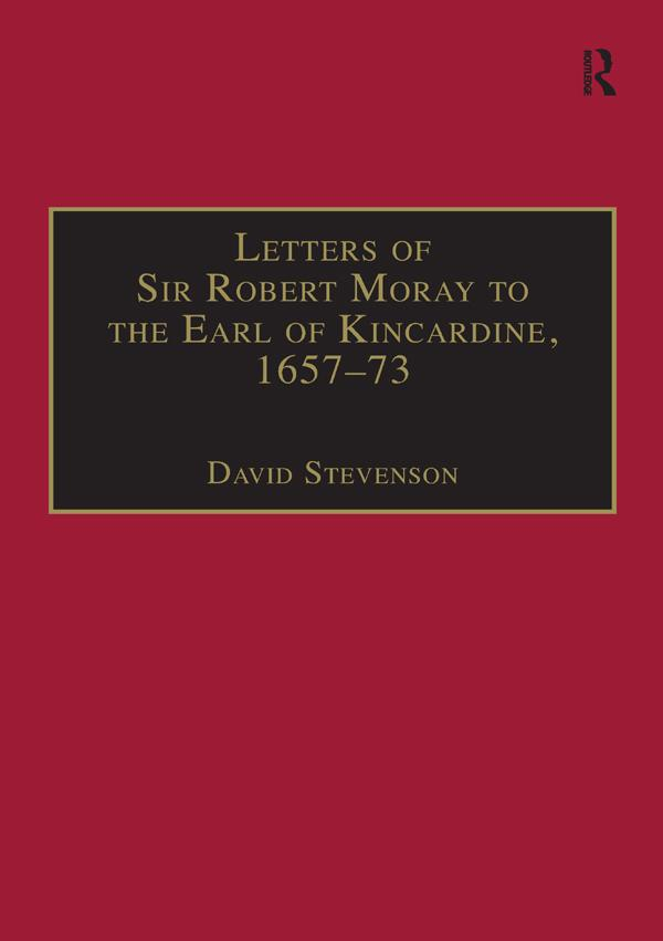 Letters of Sir Robert Moray to the Earl of Kincardine, 1657-73 als eBook pdf