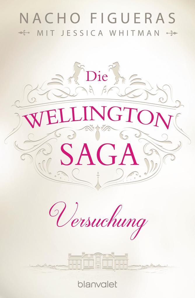 Die Wellington-Saga - Versuchung als eBook epub