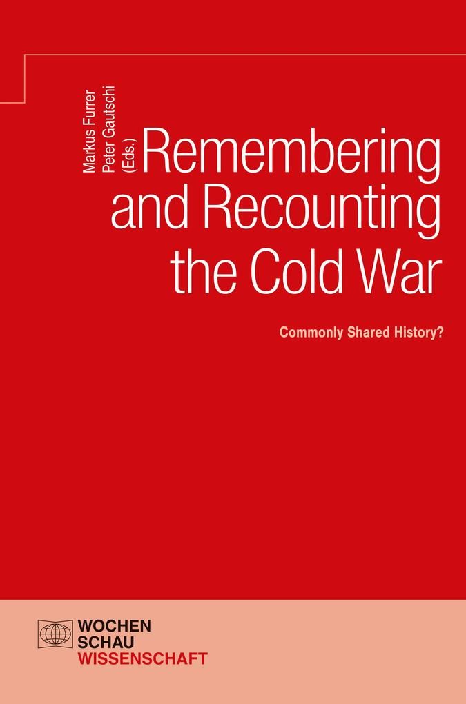 Remembering and Recounting the Cold War als eBook pdf