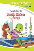 Purple Makes soup (Purple Turtle, English Graded Readers, Level 1)