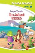 The Animal Parade (Purple Turtle, English Graded Readers, Level 1)