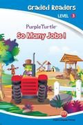 So Many Jobs (Purple Turtle, English Graded Readers, Level 3)
