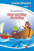 Roxy and Zing Go Sailing (Purple Turtle, English Graded Readers, Level 3)