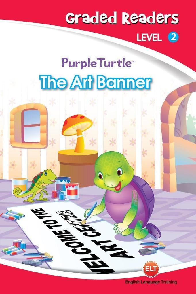 The Art Banner (Purple Turtle, English Graded Readers, Level 2) als eBook epub