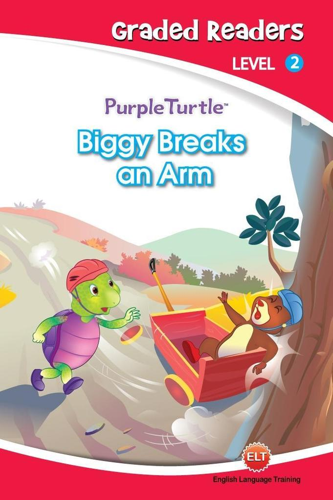 Biggy Breaks an Arm (Purple Turtle, English Graded Readers, Level 2) als eBook epub