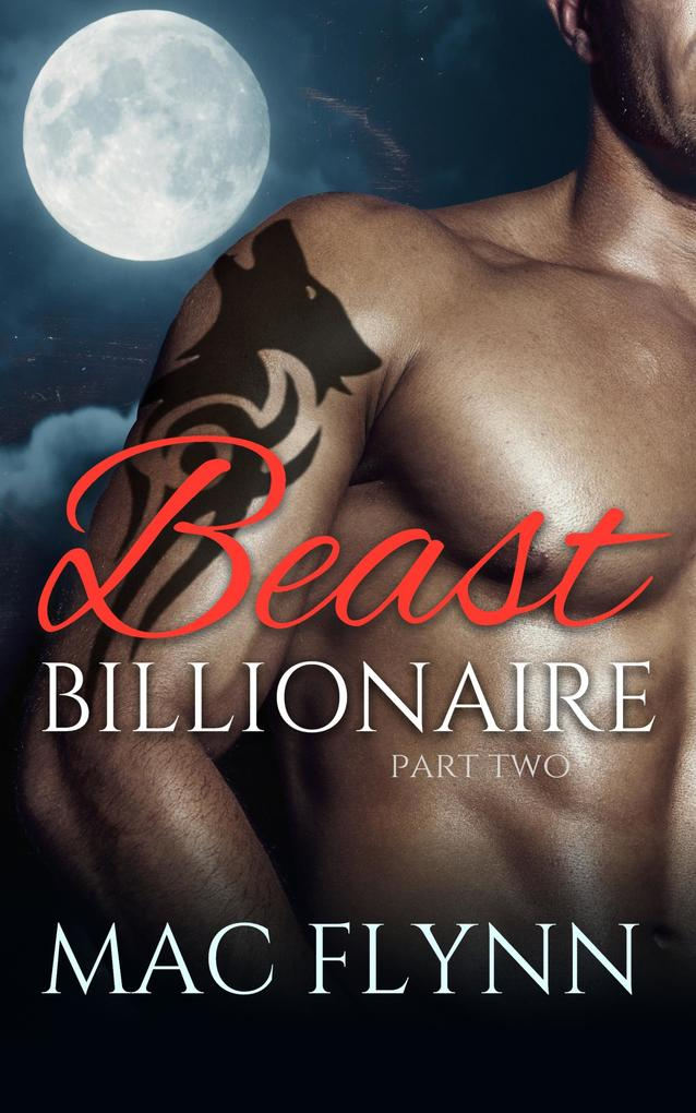 Beast Billionaire #2 (Bad Boy Alpha Billionaire Werewolf Shifter Romance) als eBook epub