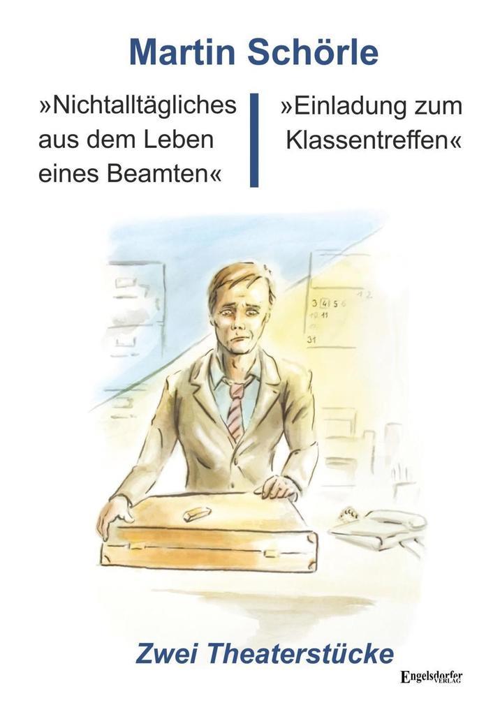 """""""Nichtalltägliches aus dem Leben eines Beamten"""" und """"Einladung zum Klassentreffen"""" als Buch (kartoniert)"""
