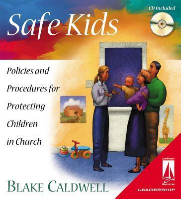 Safe Kids: Policies and Procedures for Protecting Children in the Church [With CDROM] als Blätter und Karten