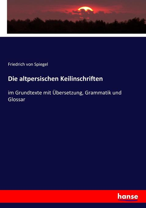 Die altpersischen Keilinschriften als Buch (kartoniert)