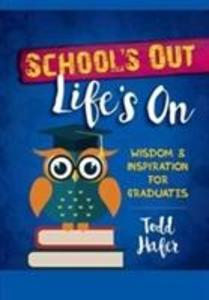School's Out, Life's On: Wisdom & Inspiration for Graduates als Buch (gebunden)