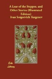 A Lear of the Steppes, and Other Stories (Illustrated Edition) als Taschenbuch