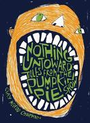 "Nothing Untoward: Stories from ""the Pumpkin Pie Show"""