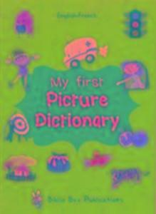 My First Picture Dictionary English-French : Over 1000 Words als Taschenbuch