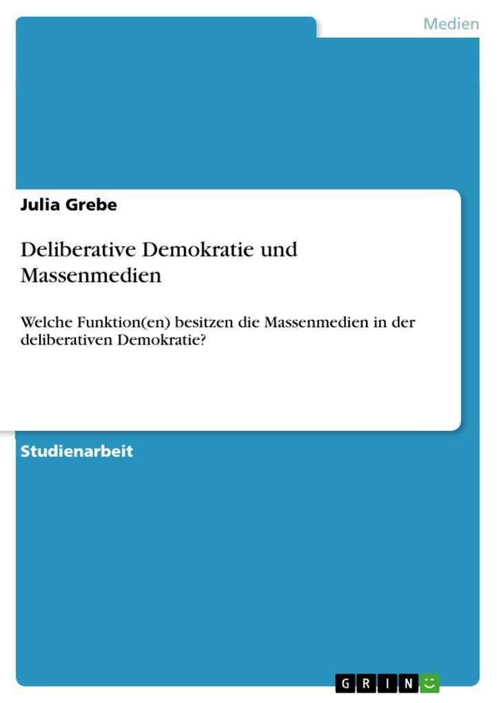 Deliberative Demokratie und Massenmedien als Buch (kartoniert)