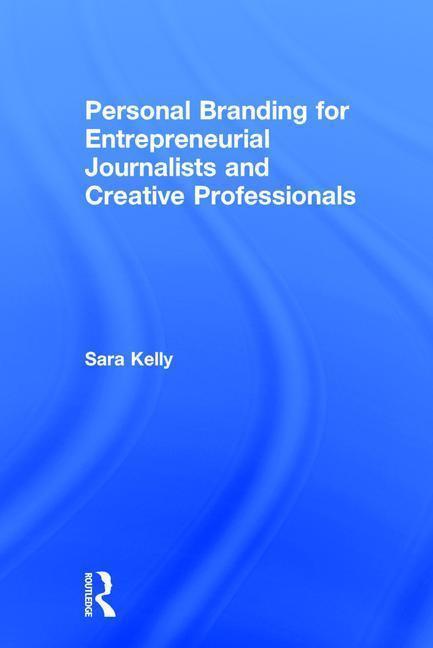 Personal Branding for Entrepreneurial Journalists and Creative Professionals als Buch (gebunden)