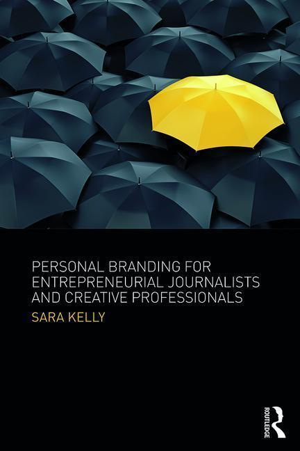 Personal Branding for Entrepreneurial Journalists and Creative Professionals als Taschenbuch
