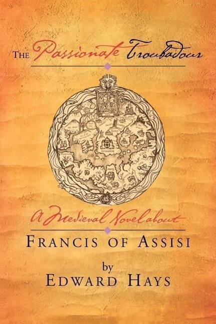 The Passionate Troubadour: A Medieval Novel about Francis of Assisi als Taschenbuch